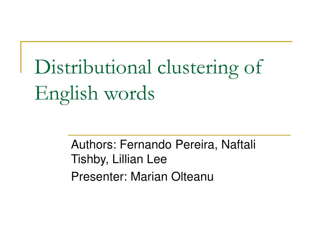 distributional clustering of english words l.