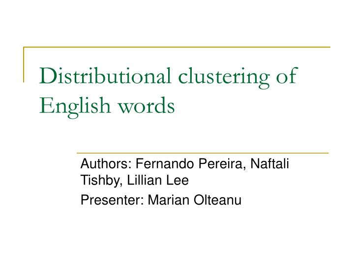 distributional clustering of english words n.