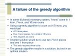 a failure of the greedy algorithm