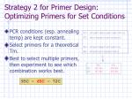 strategy 2 for primer design optimizing primers for set conditions