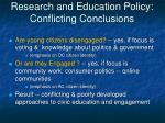 research and education policy conflicting conclusions