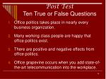 post test ten true or false questions