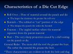 characteristics of a die cut edge