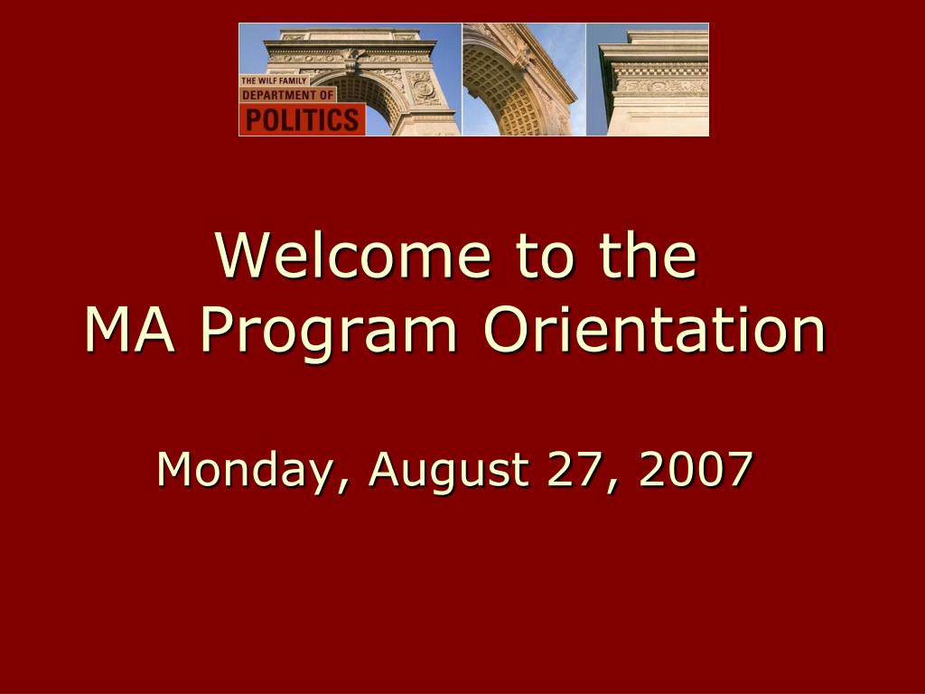 welcome to the ma program orientation monday august 27 2007 l.