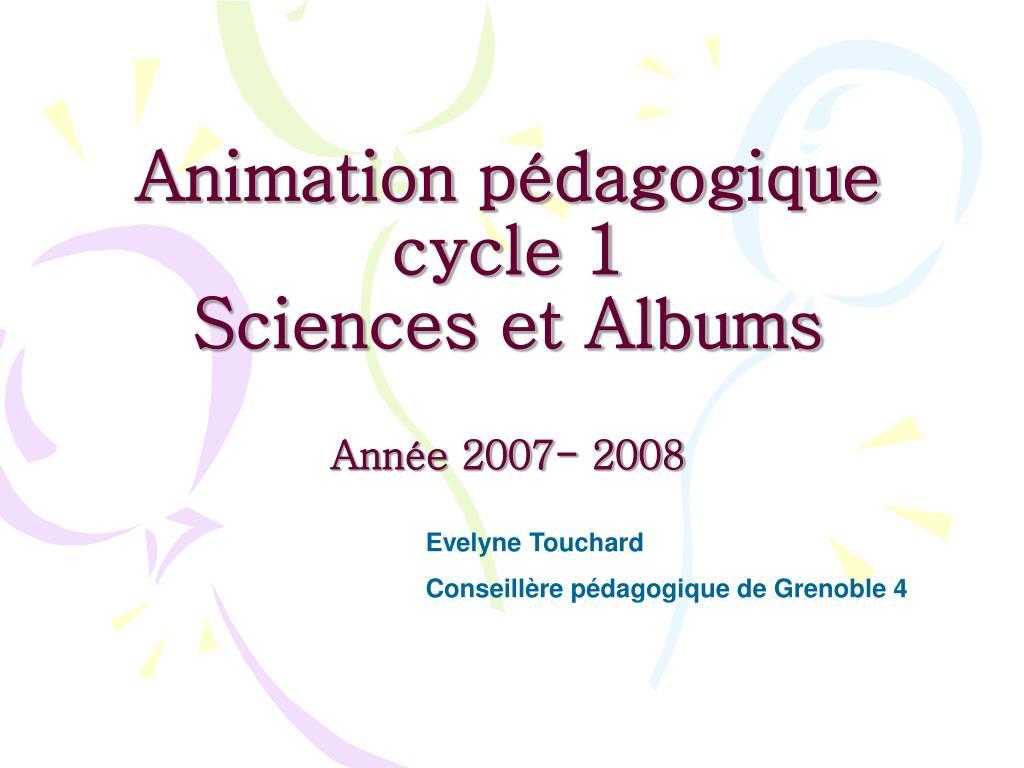 animation p dagogique cycle 1 sciences et albums ann e 2007 2008 l.