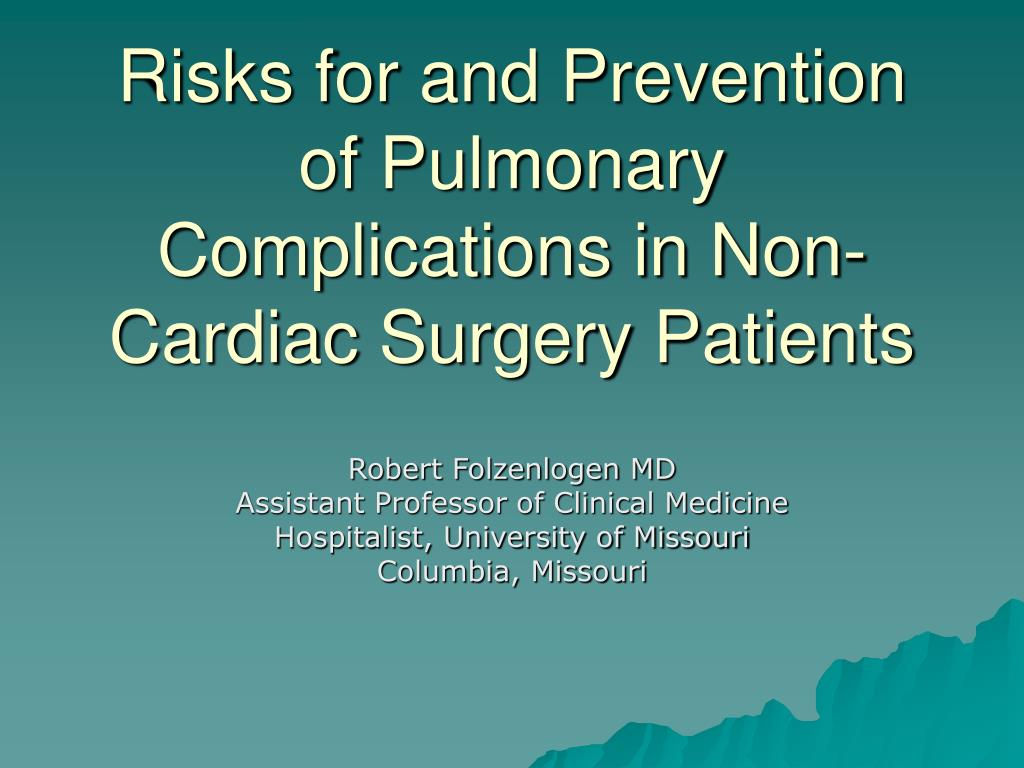 risks for and prevention of pulmonary complications in non cardiac surgery patients l.