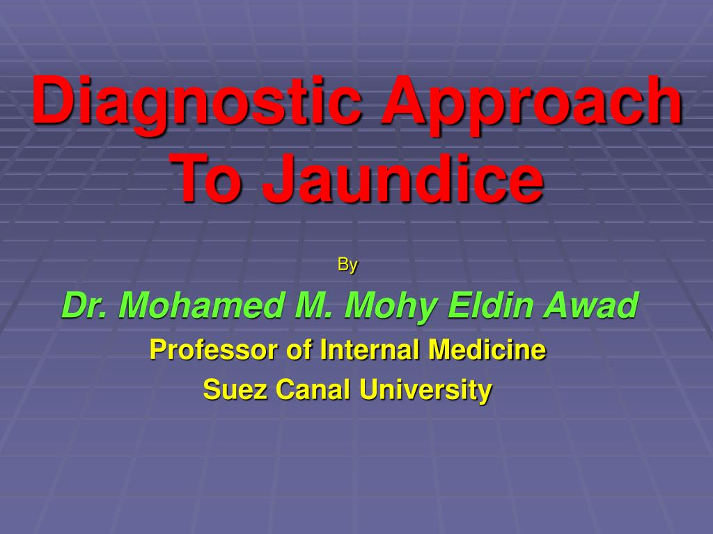 diagnostic approach to jaundice l.