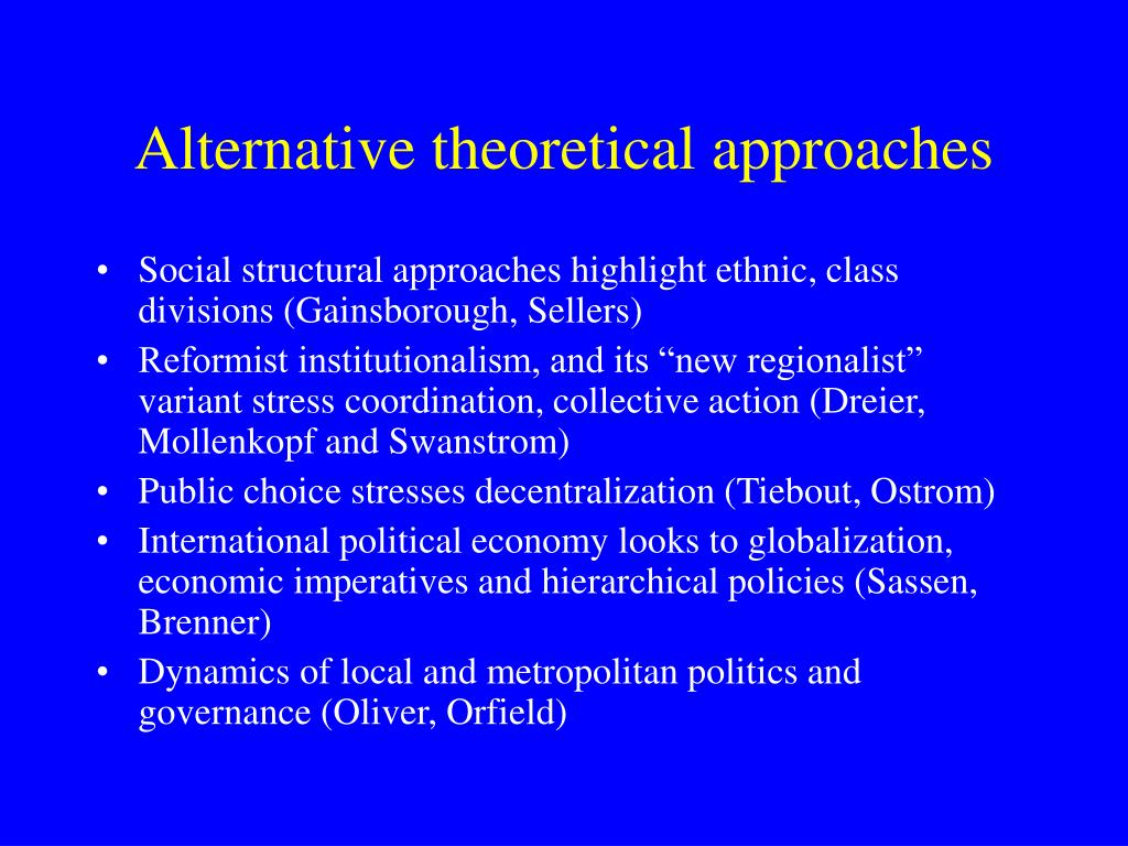 Alternative theoretical approaches