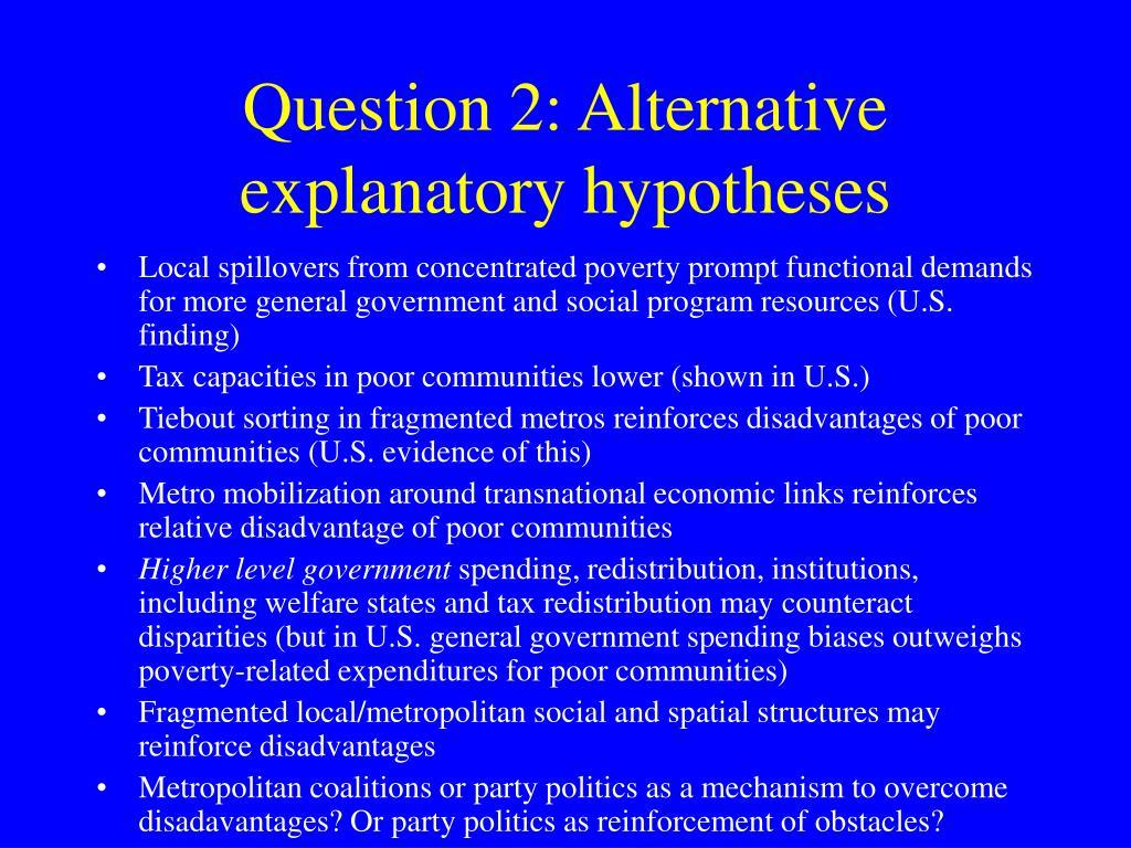Question 2: Alternative explanatory hypotheses