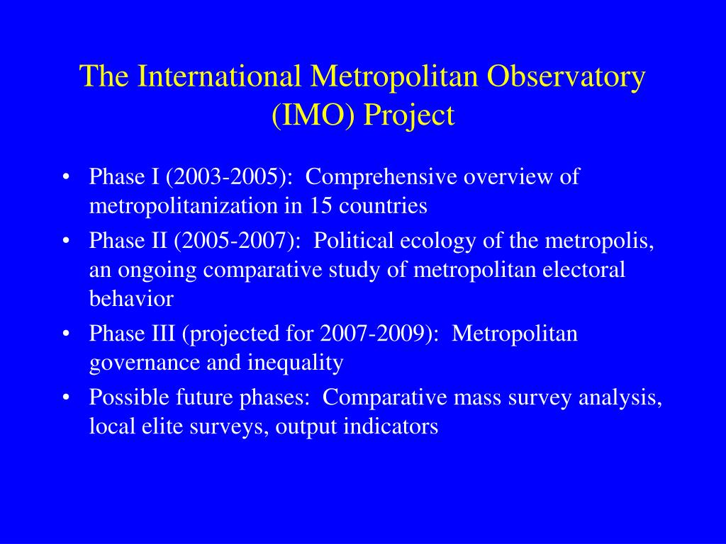 The International Metropolitan Observatory (IMO) Project
