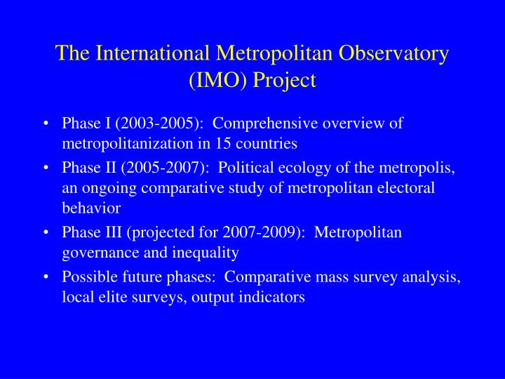 The international metropolitan observatory imo project