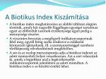 a biotikus index kisz m t sa