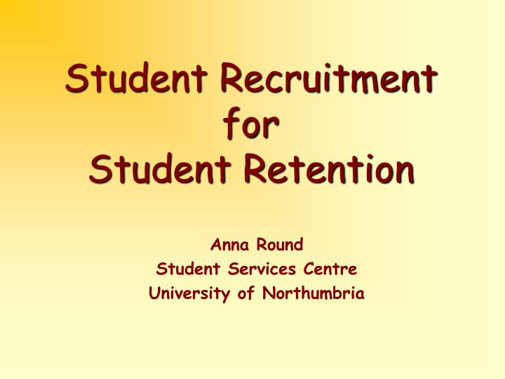 student recruitment for student retention n.