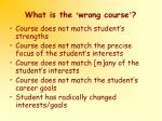 what is the wrong course
