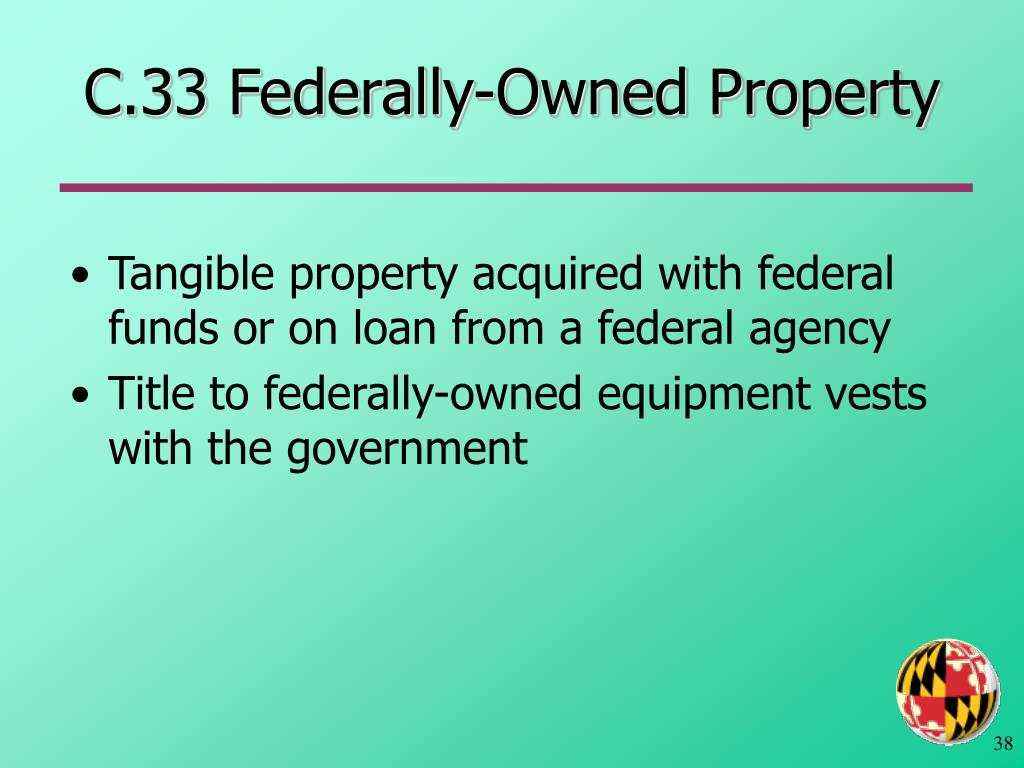 C.33 Federally-Owned Property
