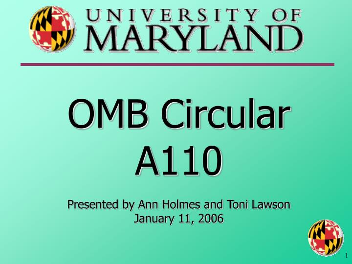omb circular a110 presented by ann holmes and toni lawson january 11 2006 n.