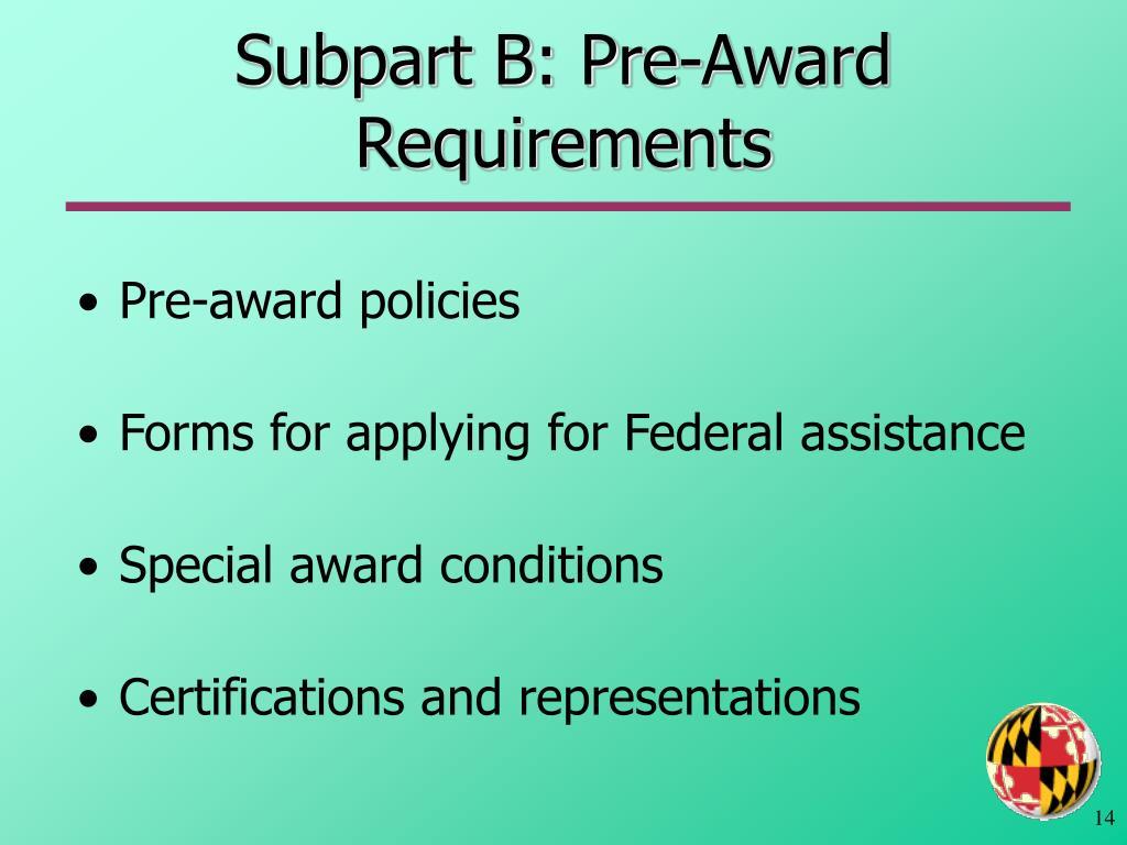 Subpart B: Pre-Award Requirements