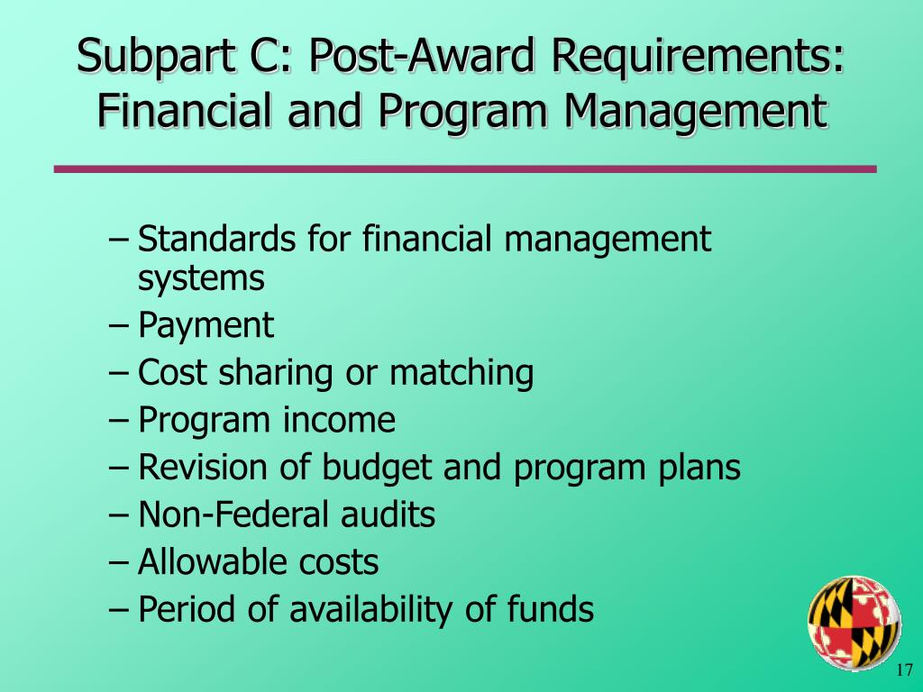 Subpart C: Post-Award Requirements: Financial and Program Management