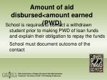 amount of aid disbursed amount earned pwd31