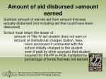 amount of aid disbursed amount earned