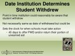date institution determines student withdrew