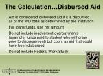 the calculation disbursed aid