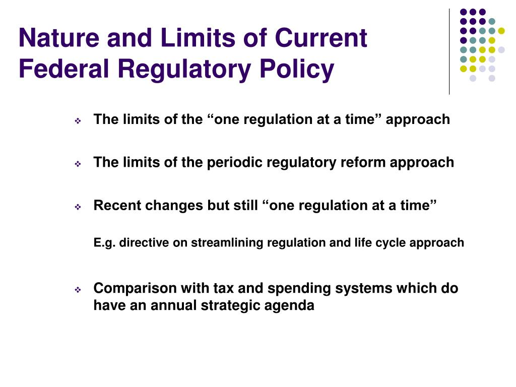 Nature and Limits of Current Federal Regulatory Policy