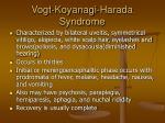 vogt koyanagi harada syndrome