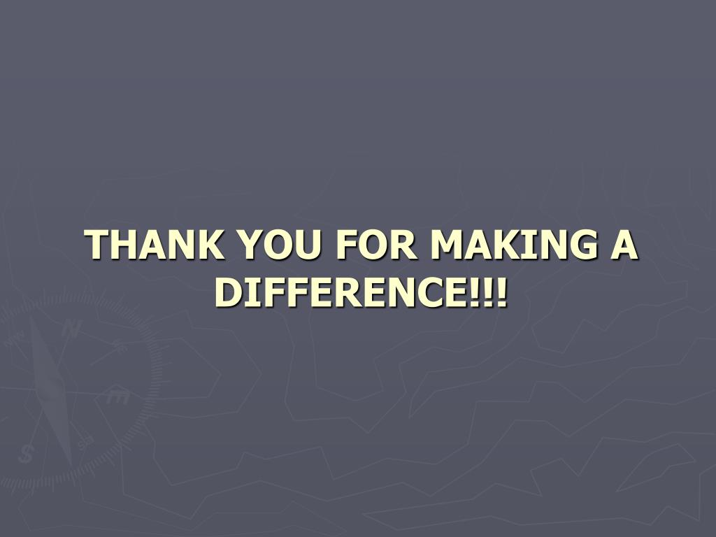 Thank you for making a difference!!!