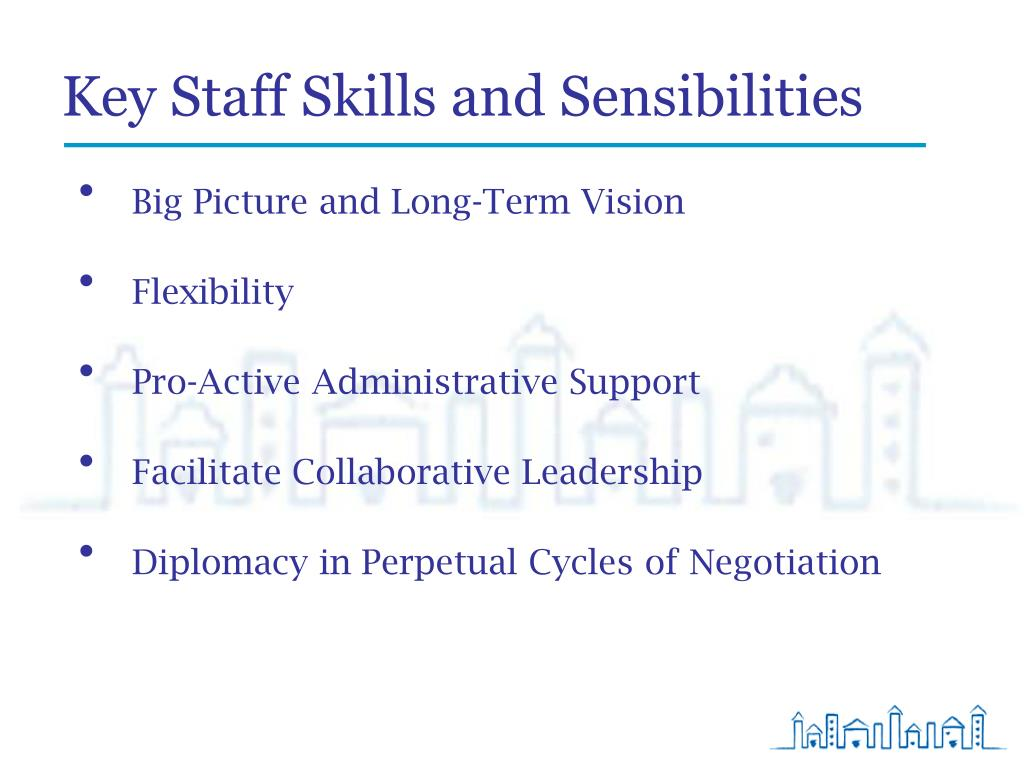 Key Staff Skills and Sensibilities