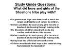 study guide questions what did boys and girls of the shoshone tribe play with