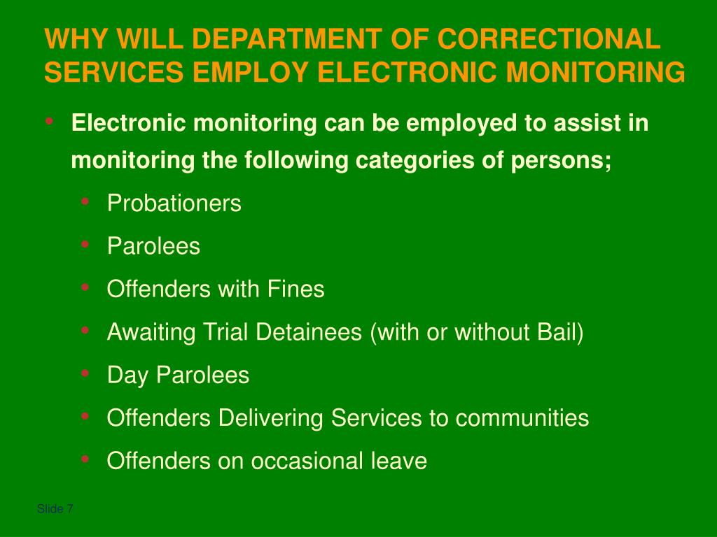Electronic monitoring can be employed to assist in monitoring the following categories of persons;