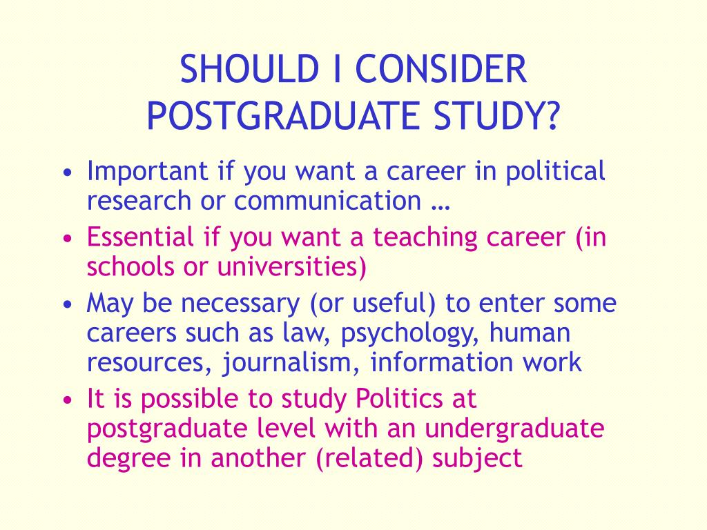 SHOULD I CONSIDER POSTGRADUATE STUDY?