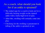 as a coach what should you look for if an ankle is sprained