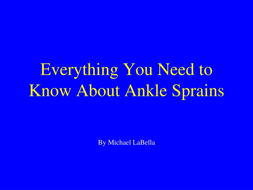 everything you need to know about ankle sprains l.