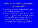 how are we able to recognize a sprained ankle