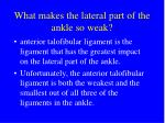 what makes the lateral part of the ankle so weak