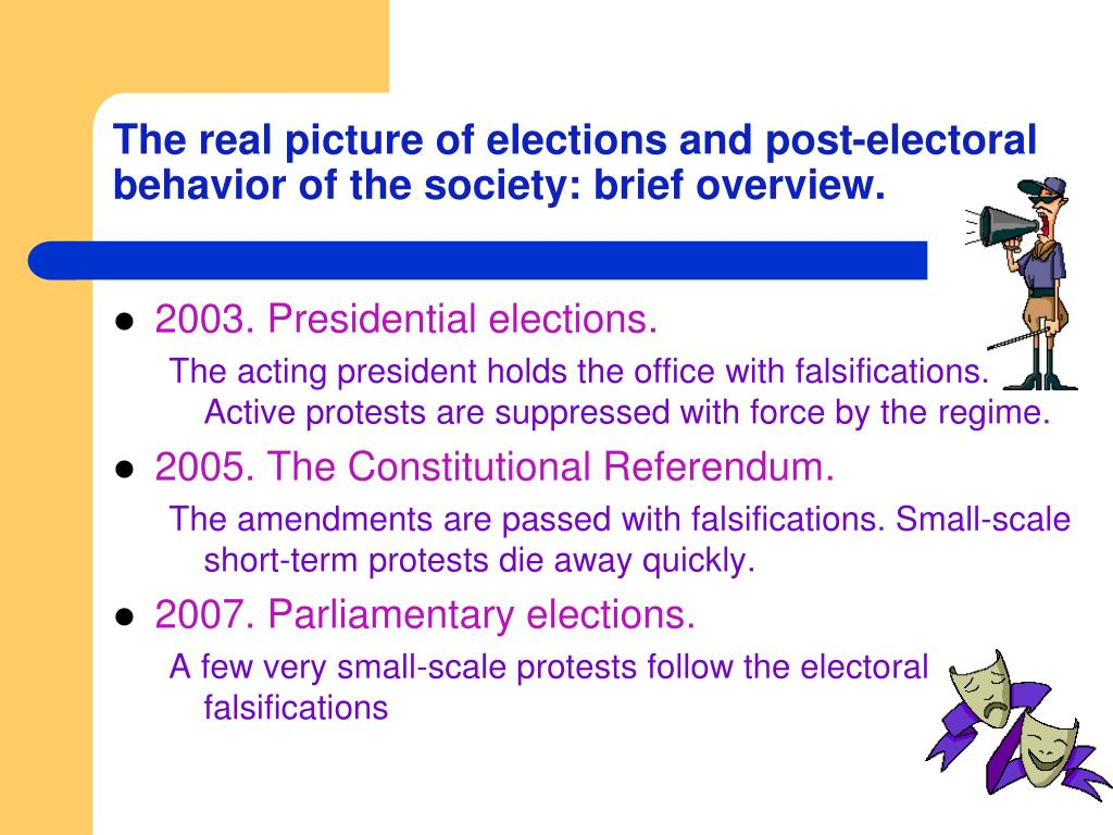 The real picture of elections and post-electoral behavior of the society: brief overview.