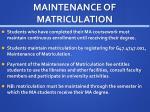 maintenance of matriculation