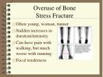 overuse of bone stress fracture