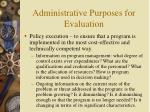 administrative purposes for evaluation36