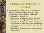 administrative purposes for evaluation37