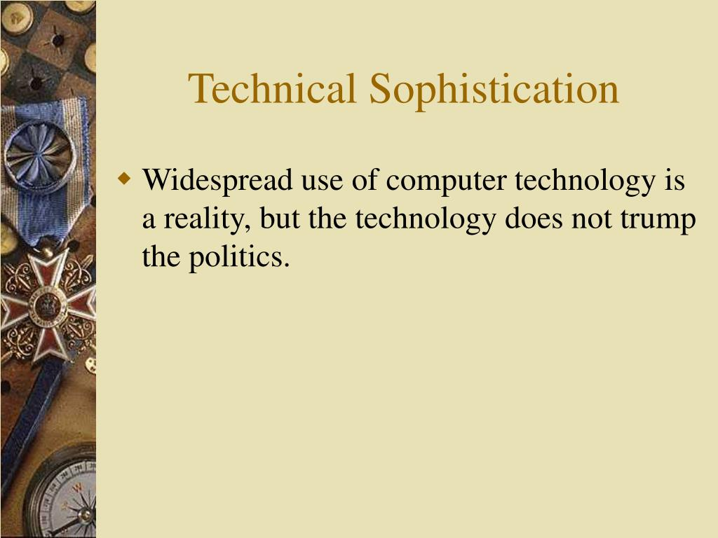 Technical Sophistication