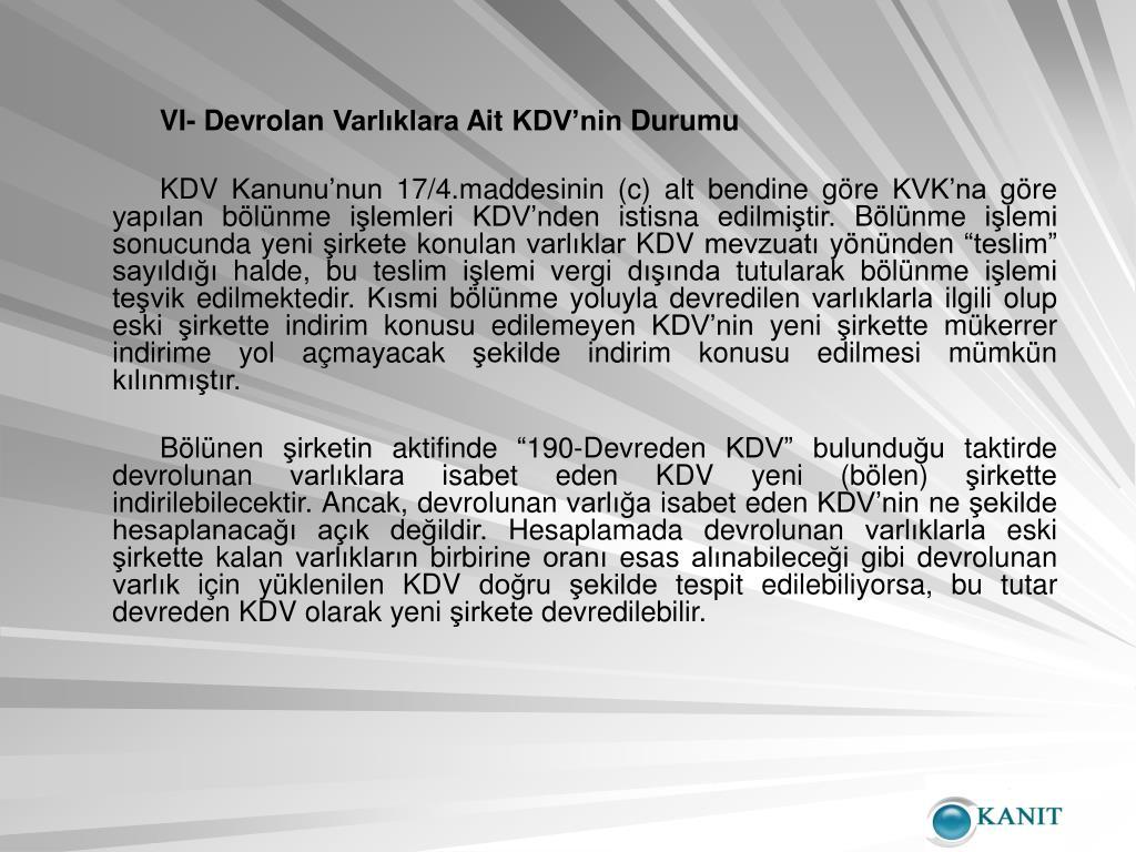VI- Devrolan Varlıklara Ait KDV'nin Durumu