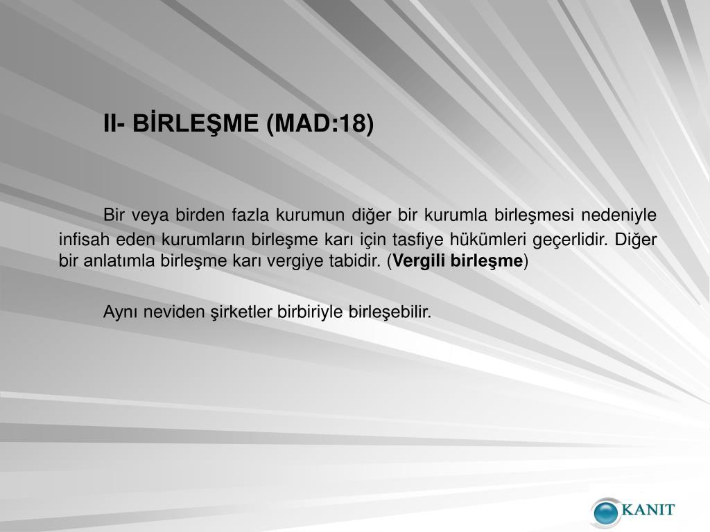II- BİRLEŞME (MAD:18)