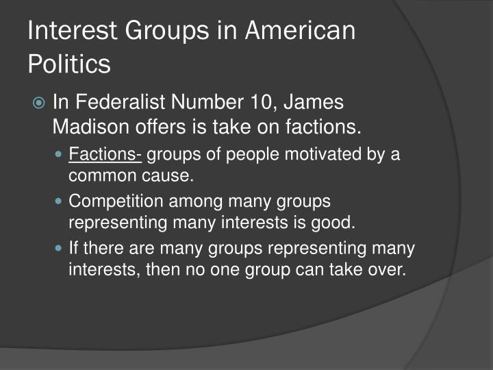Interest groups in american politics3