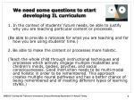 we need some questions to start developing il curriculum3