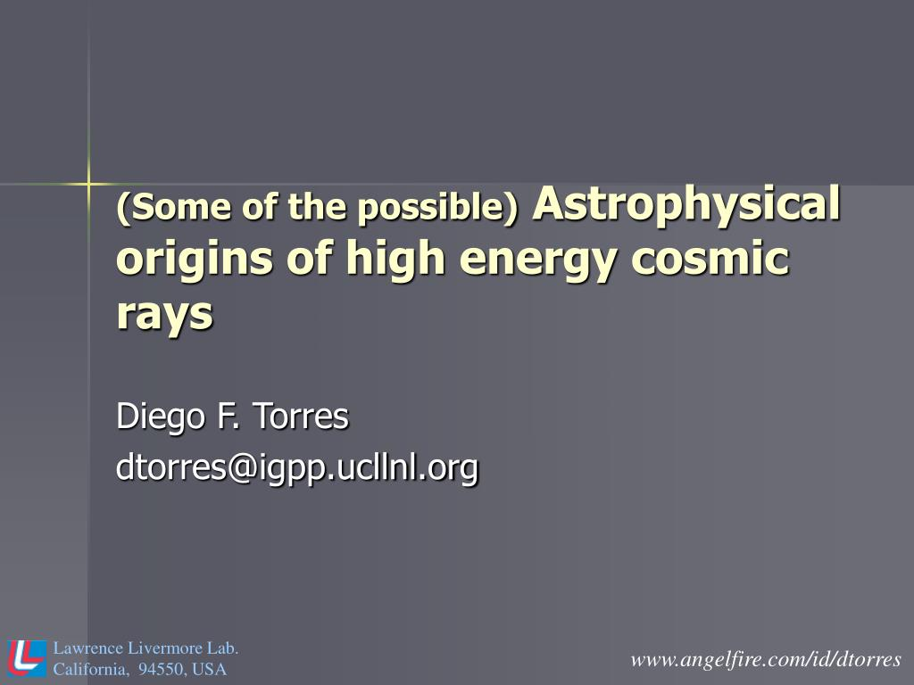 some of the possible astrophysical origins of high energy cosmic rays l.