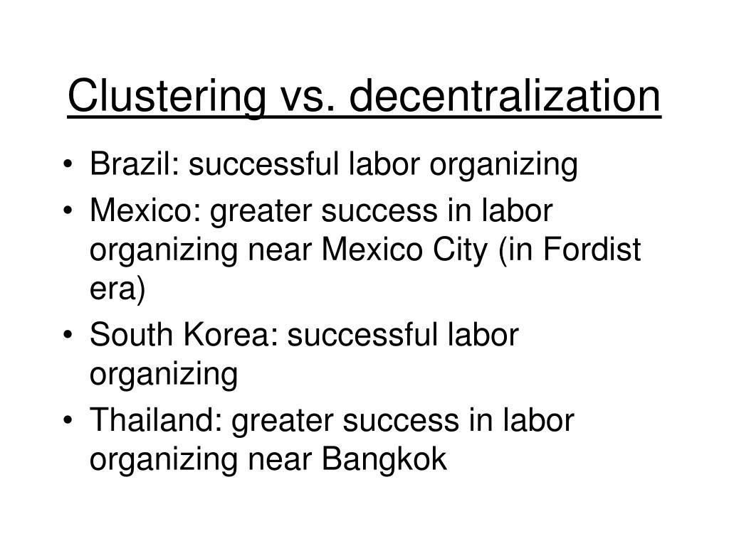 Clustering vs. decentralization