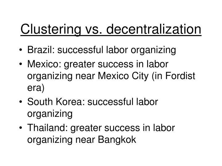 Clustering vs decentralization